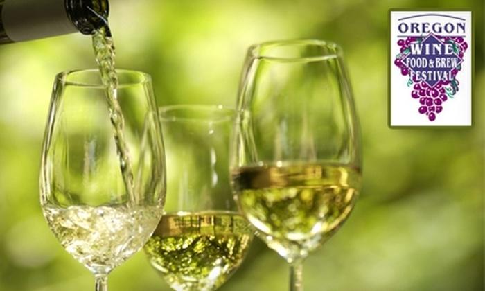 Oregon Wine, Food & Brew Festival - Salem: $10 for Two One-Day Admissions to the Oregon Wine, Food & Brew Festival