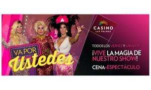 Casino Las Palmas: Cena con espectáculo, cóctel y bono de la suerte para 2 o 4 personas desde 39,90€ en Casino Las Palmas