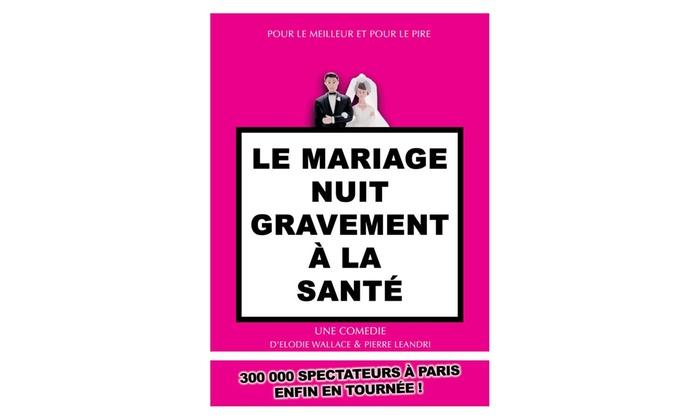 comdie de lodon comdie de lodon 2 places en catgorie - Theatre Le Mariage Nuit Gravement La Sant