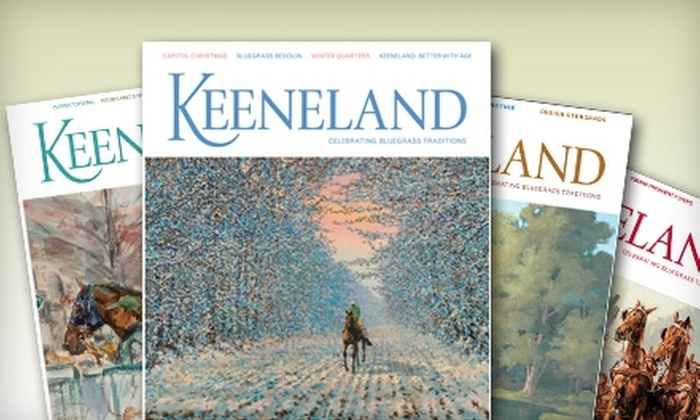 "Keeneland Magazine: $10 for a One-Year Subscription to ""Keeneland"" Magazine ($20 Value)"