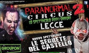 Paranormal Circus: Biglietti per Paranormal Circus, lo spettacolo del terrore a Lecce dal 30 settembre al 16 ottobre (sconto fino a 42%)
