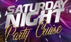 Up to 55% Off Admission to Saturday Night Party Cruise