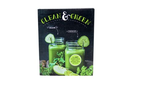 Clean & Green Juice and Smoothie Recipe Book