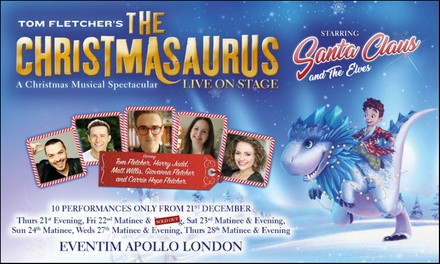 The Christmasaurus Live On Stage on 21 - 28 December at Eventim Apollo (Up to 49% Off)