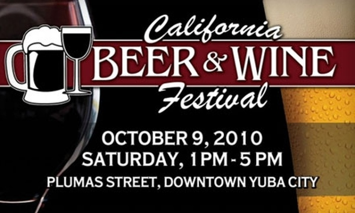 California Beer and Wine Festival - Yuba City: $13 for Unlimited Wine- and Beer-Tasting at the California Beer and Wine Festival in Yuba City ($25 Value)