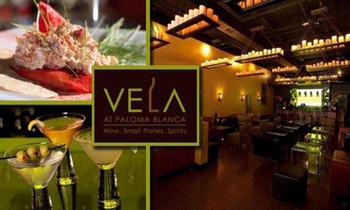 Vela at Paloma Blanca - San Antonio: $15 for $35 Worth of Small Plates, Wine, and More at Vela at Paloma Blanca