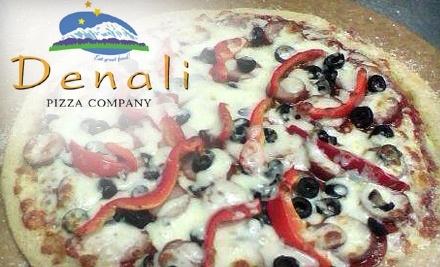$18 Groupon to Denali Pizza Company - Denali Pizza Company in Caldwell