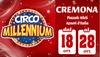 Circo Millennium, Cremona