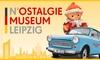 2x N'OSTALGIE-Museum Leipzig
