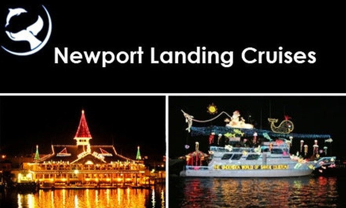 Newport Landing Cruises - Newport Beach: $20 for Holiday Festivities at the Newport Beach Boat Parade or Holiday Cruise