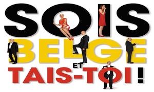 """Sois Belge et tais-toi!: Entreeticket met zitplaats naar keuze voor de tweetalige show """"Sois Belge et tais-toi!"""" in Gent en Antwerpen"""
