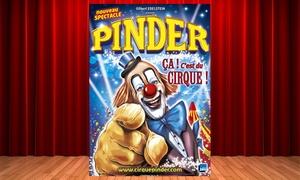 Cirque Pinder: 1 place Orchestre pour assister au spectacle du Cirque Pinder à 15 € à Lyon
