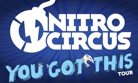 Nitro Circus: You Got This Tour on October 3 at 7:30 p.m.