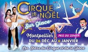 Le Grand Cirque de Noël sur glace à Montpellier
