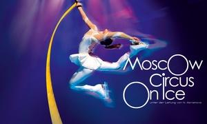 """Moscow Circus on Ice: """"Sensation"""": 2x """"Moscow Circus on Ice – Sensation"""" vom Moskau Nikulin Zirkus in 13 Städten (bis zu 58% sparen)"""