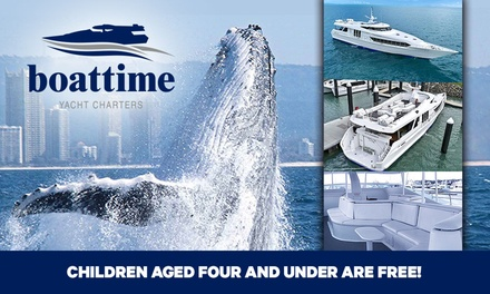 2.5Hr Whale Cruise: 1 Child 414 $39, or 1 $55, 2 $105 or 4 Adults $209 with Boattime Luxury Yacht Charters