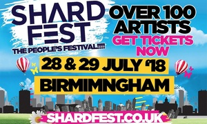 Shardfest 2018: Shardfest 2018, Standard and VIP Tickets, 28 - 29 July, Norman Chamberlain Fields, Birmingham (Up to 35% Off)