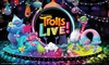 """""""Trolls LIVE!"""" – Up to 34% Off Kids' Show"""