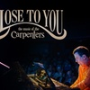 Close to You: The Music of The Carpenters – Up to 42% Off