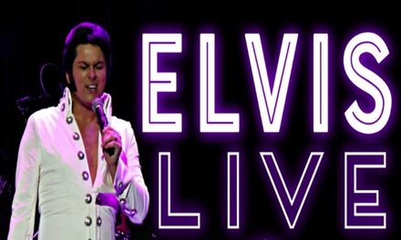 Elvis Live Starring Alex Mitchell (Select Dates from October 23, 2018–October 24, 2019)