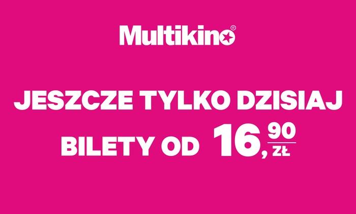 Multikino - Wiele lokalizacji: OSTATNIE GODZINY SPRZEDAŻY – od 16,90 zł: bilet na dowolny seans 2D w sieci kin Multikino – 33 lokalizacje (do -43%)