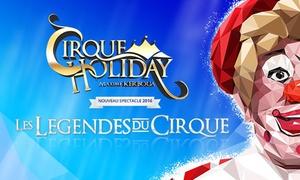 SARL CIRCUS PRODUCTIONS: 1 place en cat 1, 2, loge ou carré or pour le Cirque Holiday dès 10 €