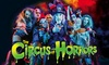 The Circus of Horrors - Multiple Locations: The Circus of Horrors: Voodoo VaudEvil, 24 October - 23 November, Three Locations (Up to 50% Off)