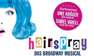 """River Concerts: 2 Tickets für """"Hairspray – Das Broadway Musical"""" im April 2018 im Mehr! Theater am Großmarkt Hamburg (bis zu 42% sparen)"""