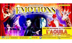 Emotions: lo spettacolo del Circo Bellucci: Emotions: lo spettacolo del Circo Bellucci - Dal 24 novembre all'1 dicembre a L'Aquila (sconto fino a 47%)