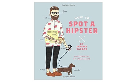 How to Spot A Hipster Book by J. Christoph Cassar for £6.98