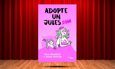 2 places pour assister à «Adopte un Jules.com» et 2 cocktails, date au choix, à 39 € au Théâtre Victoire de Bordeaux