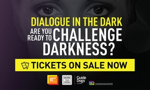 Dialogue In The Dark: Dialogue in the Dark at Harbour Town Melbourne: Tickets from $14.63, 17 October - 30 Nov 2017 (25% Off)