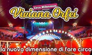 Circo Millennium: Circo Millennium presenta Viviana Orfei, dal 24 al 26 novembre ad Asti (sconto 39%)