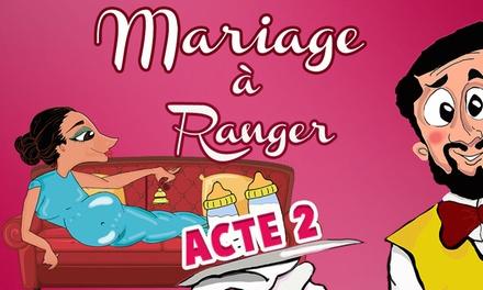 1 place pour la pièce « Mariage à Ranger 2 », date au choix, à 9,90 € au Théâtre de Dix Heures