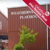 Weathervane Playhouse – Half Off Performance