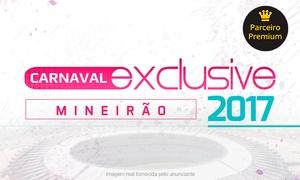 Central dos Eventos: Carnaval Exclusive Mineirão: 1 ingresso em frente ao palco para dia 24, 25 ou 26/02