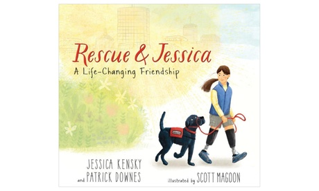 Rescue and Jessica: A Life-Changing Friendship Kids' Book