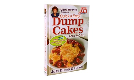 Quick & Easy Dump Cakes and More by Cathy Mitchell