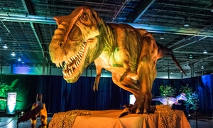 "Discover the Dinosaurs Unleashed: ""Discover the Dinosaurs UNLEASHED"" Interactive Exhibit for One Adult or Child on May 15"