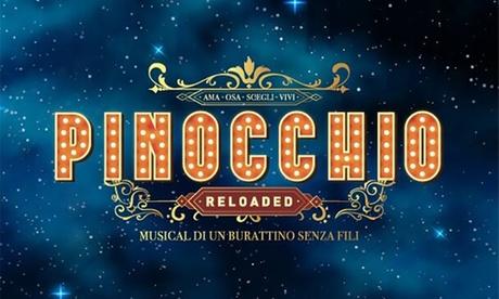 Pinocchio Reloaded il Musical: dal 22 novembre al 15 dicembre al Teatro degli Arcimboldi (sconto fino a 50%)
