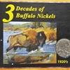 3 Decades of Buffalo Nickels