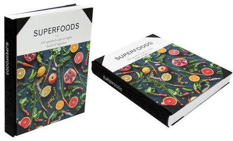 Superfoods: 150 Superfood Recipes to Inspire Health and Happiness