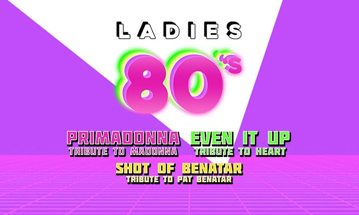 Ladies 80s Night on Friday, March 8, at 8 p m