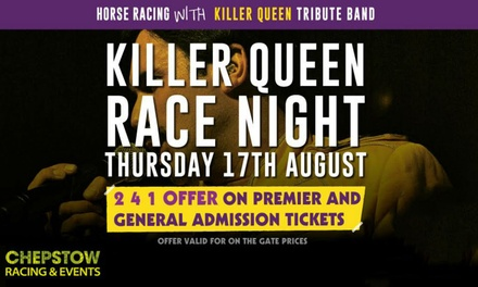 Hooves and Grooves Race Night with Queen Tribute - One or Two Tickets on 17 August, Chepstow Racecourse (Up to 50% Off)