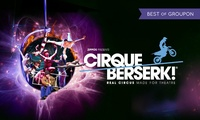 Cirque Berserk!, Price Band A, B or Best Available Ticket, 20 - 23 February and 8 - 10 March (Up to 50% Off)