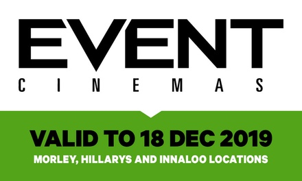 Event Cinemas General Admission Ticket: $11 in Morley, 13.50 in Hillarys and Innaloo Up to $22 Value