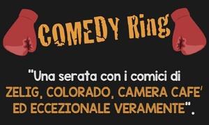 Comedy Ring al Teatro Cittadella di Modena: Comedy Ring il 13 gennaio al Teatro Cittadella di Modena (sconto 40%)