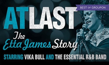 At Last: The Etta James Story, 28 March–10 April at Eight Locations (Up to 20% Off)