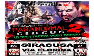 Paranormal Circus: Biglietti per Paranormal Circus, lo spettacolo del terrore a Siracusa dal 5 all'8 maggio (sconto fino a42%)