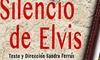 """Entrada a la obra """"El Silencio de Elvis"""""""